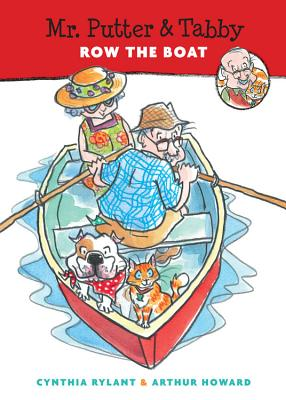 Mr. Putter and Tabby Row the Boat By Rylant, Cynthia/ Howard, Arthur (ILT)