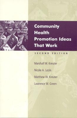 Community Health Promotion Ideas That Work By Kreuter, Marshall W./ Lezin, Micole A./ Kreuter, Matthew W./ Green, Lawrence W.