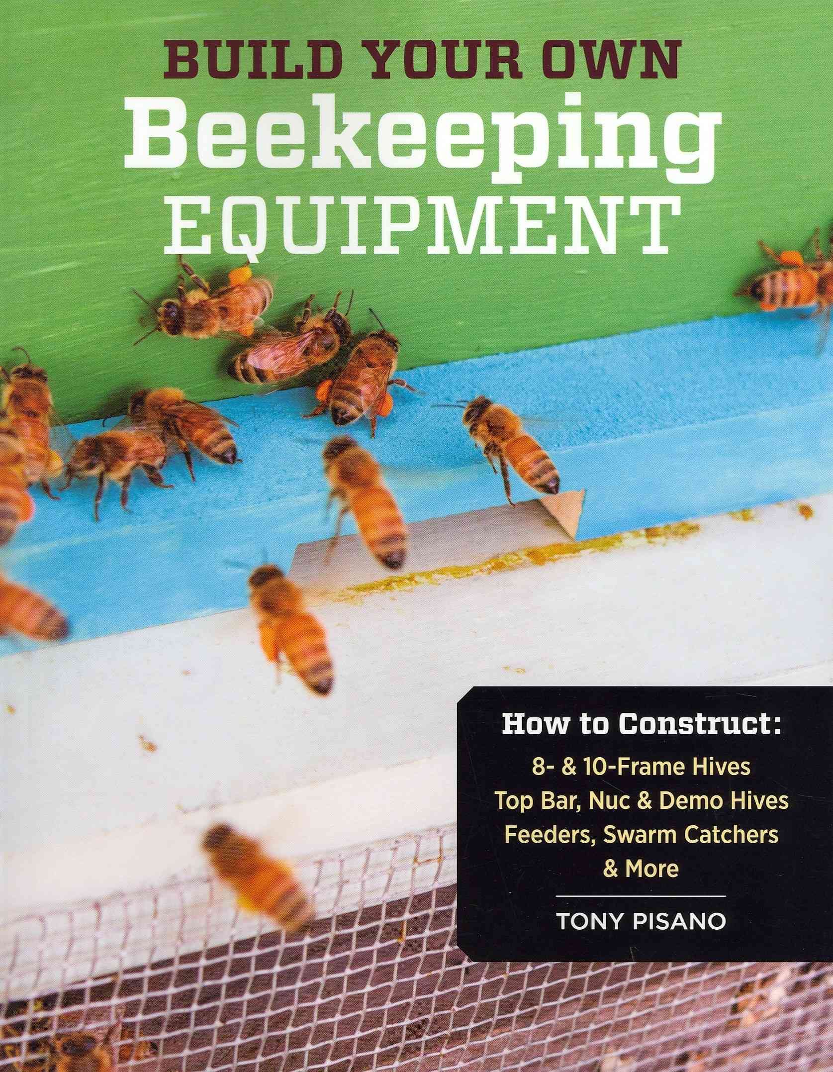 Build Your Own Beekeeping Equipment By Pisano, Tony