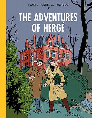 The Adventures of Herge By Bocquet, Jose-louis/ Fromental, Jean-Luc/ Barthelemy, Stanislas (ILT)/ Dascher, Helge